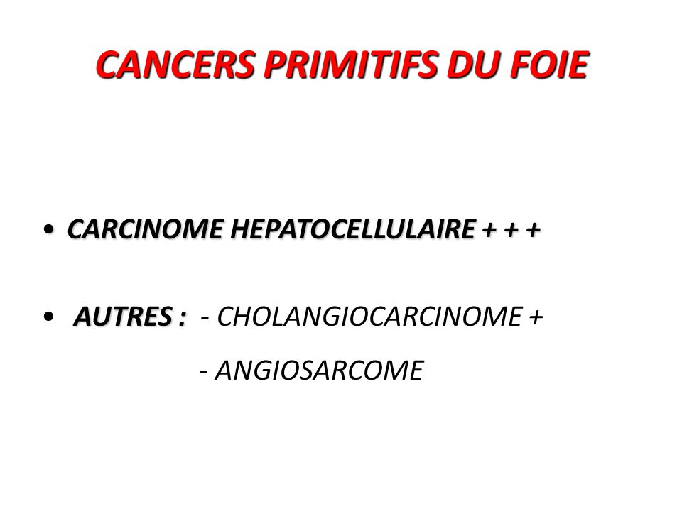 CANCERS PRIMITIFS DU FOIE