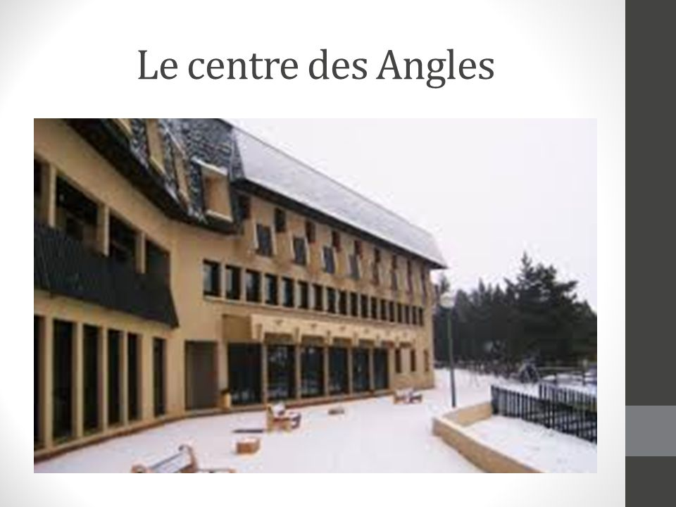 Le centre des Angles
