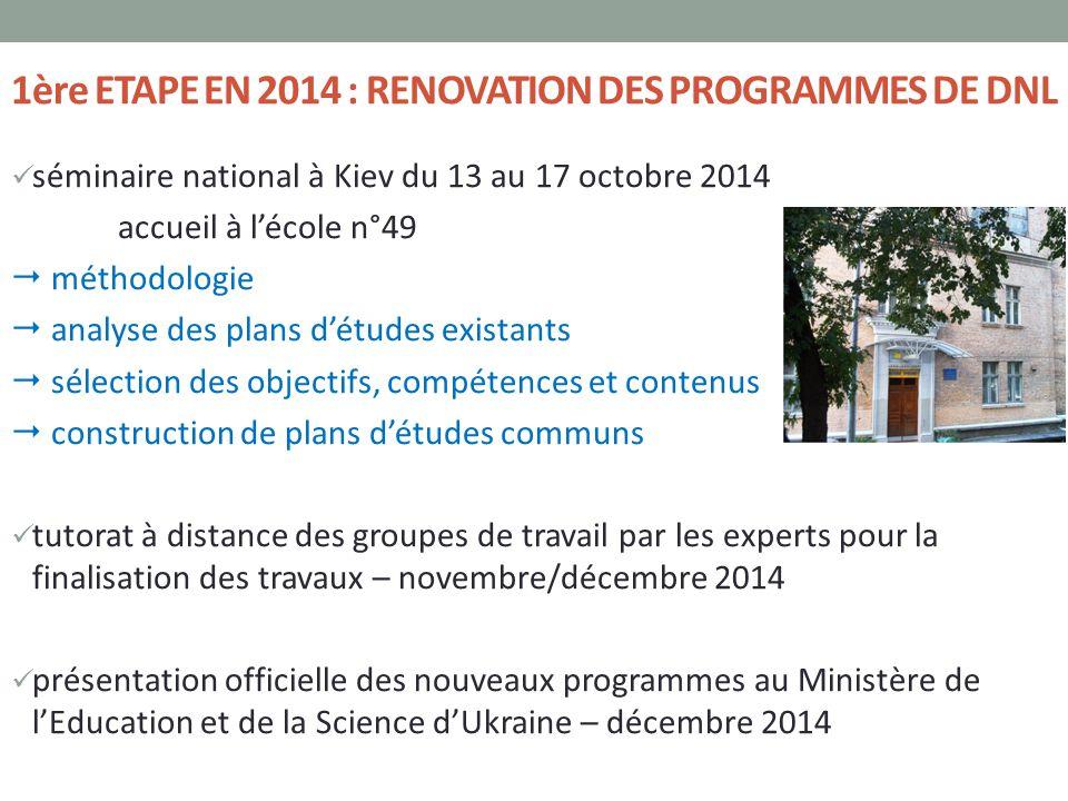 1ère ETAPE EN 2014 : RENOVATION DES PROGRAMMES DE DNL