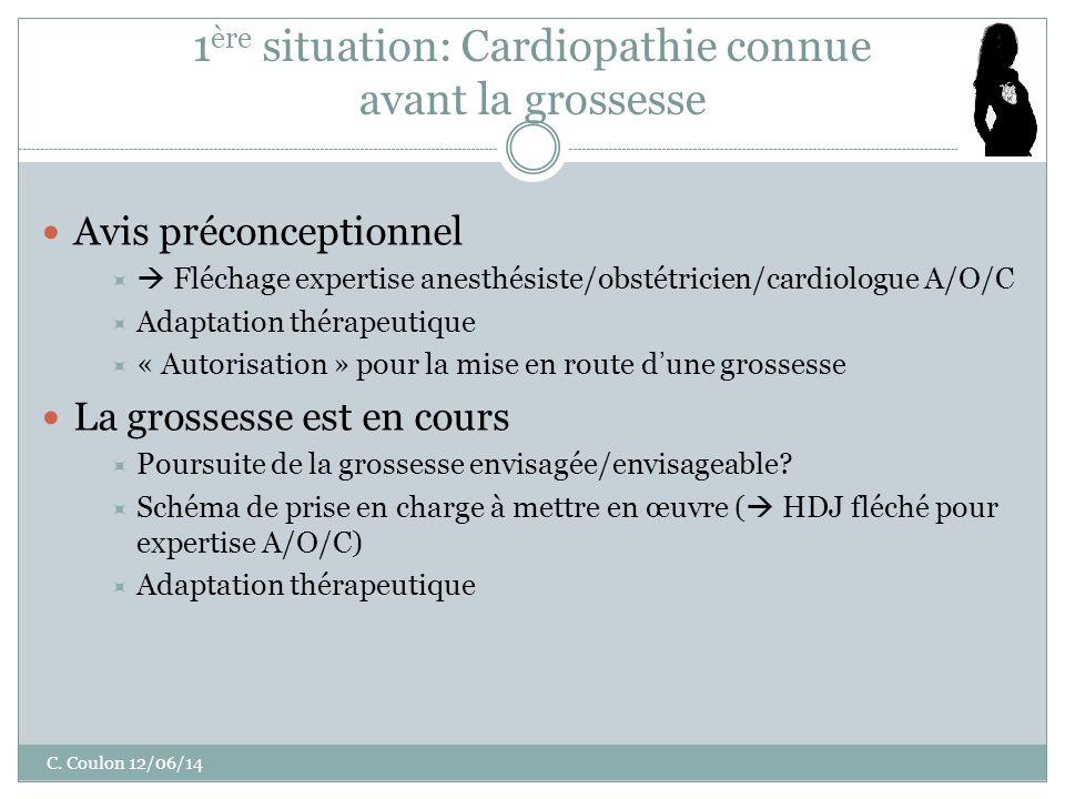 1ère situation: Cardiopathie connue avant la grossesse