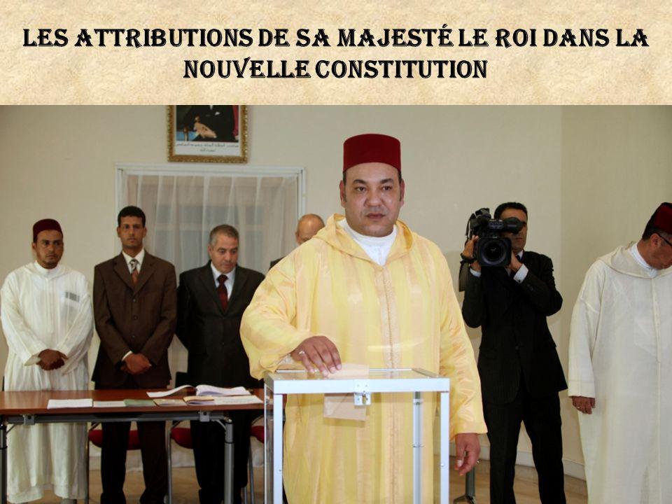 Les attributions de sa majesté le roi dans la nouvelle constitution