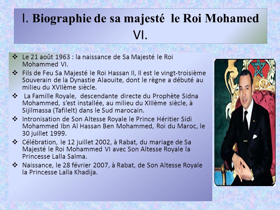 I. Biographie de sa majesté le Roi Mohamed VI.
