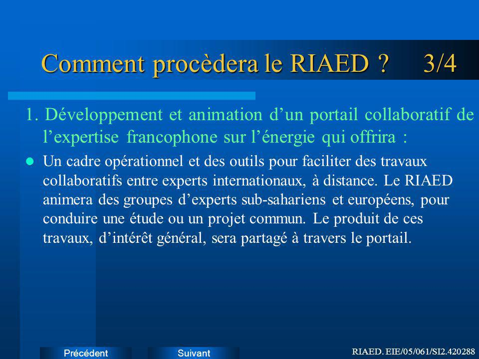 Comment procèdera le RIAED 3/4