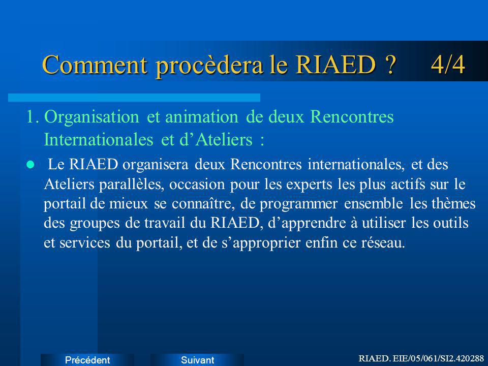 Comment procèdera le RIAED 4/4