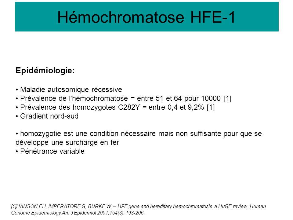 Hémochromatose HFE-1 Epidémiologie: Maladie autosomique récessive