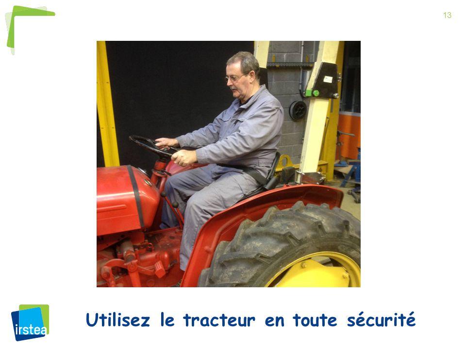 Utilisez le tracteur en toute sécurité