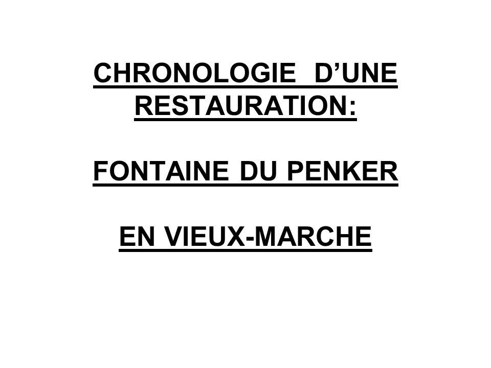 CHRONOLOGIE D'UNE RESTAURATION: FONTAINE DU PENKER EN VIEUX-MARCHE