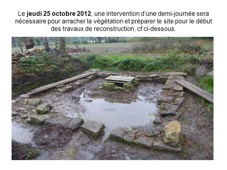 Le jeudi 25 octobre 2012, une intervention d'une demi-journée sera nécessaire pour arracher la végétation et préparer le site pour le début des travaux de reconstruction, cf ci-dessous.