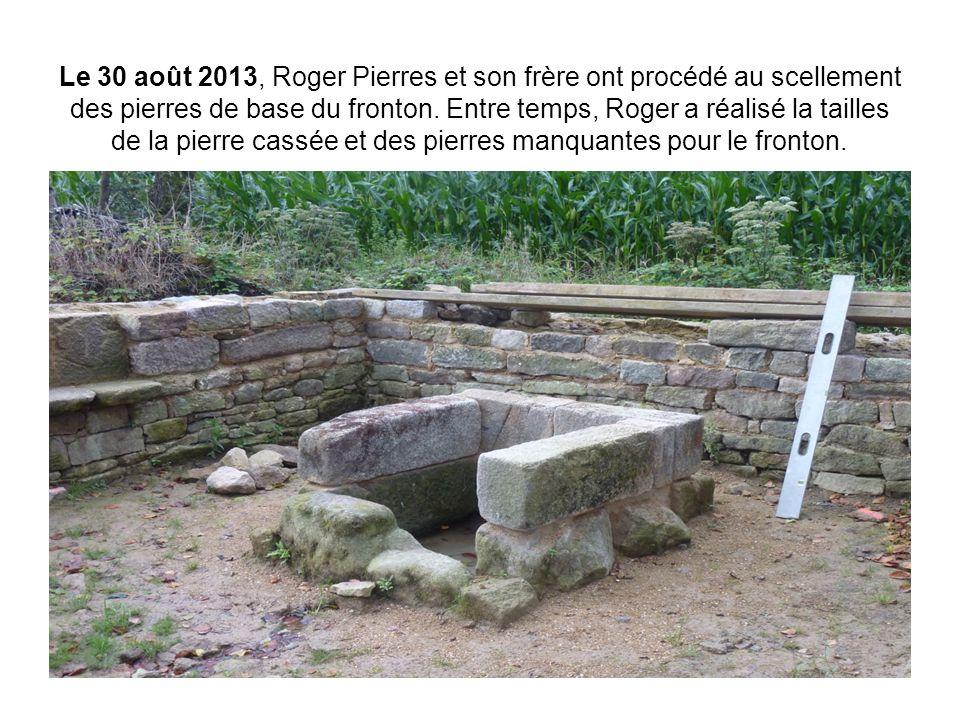 Le 30 août 2013, Roger Pierres et son frère ont procédé au scellement des pierres de base du fronton.