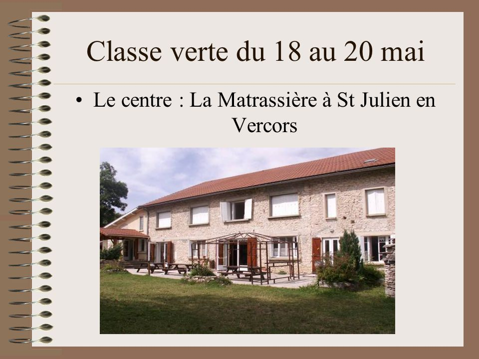 Le centre : La Matrassière à St Julien en Vercors
