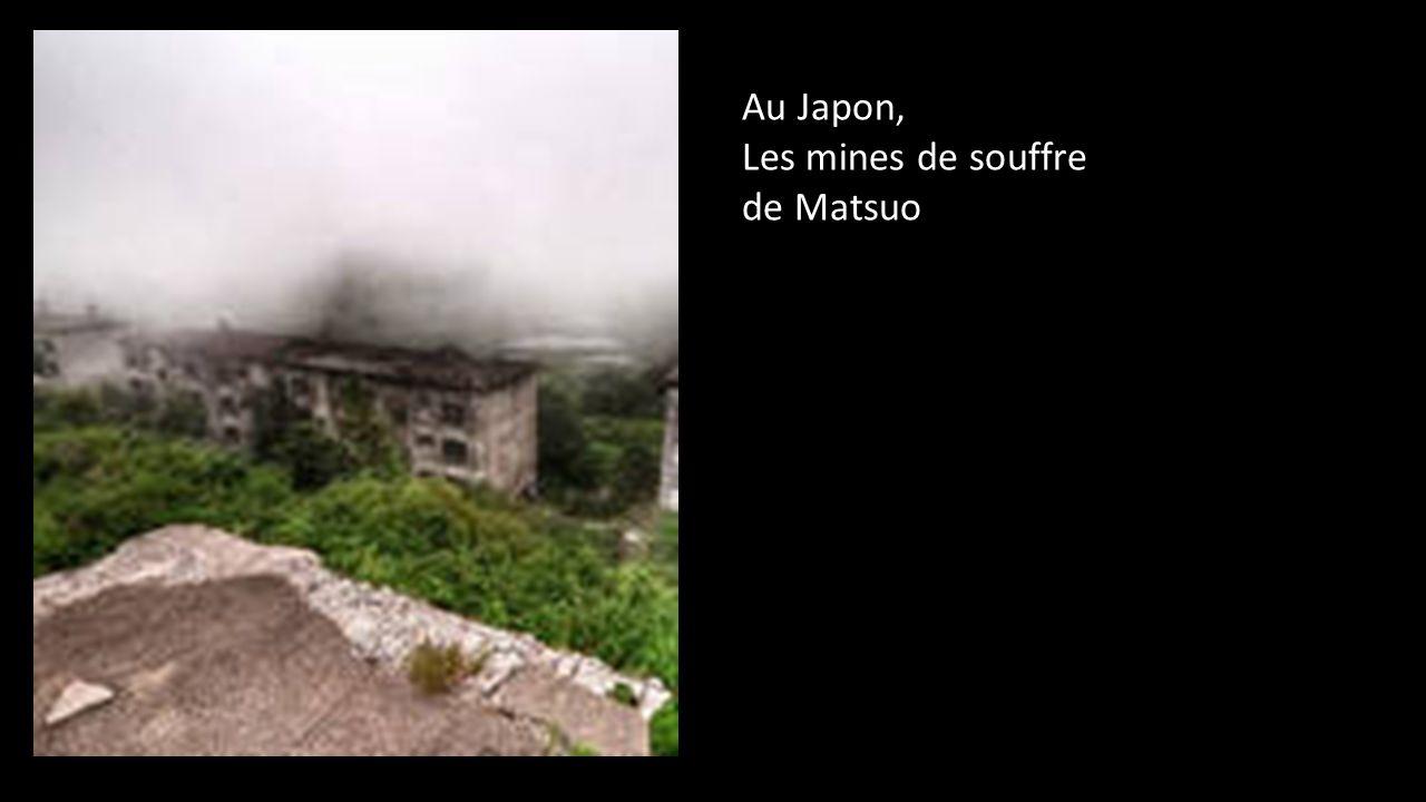 Au Japon, Les mines de souffre de Matsuo
