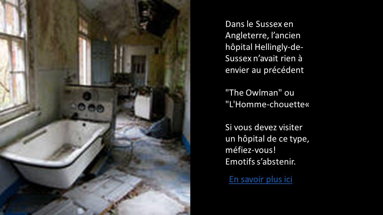 Dans le Sussex en Angleterre, l'ancien hôpital Hellingly-de-Sussex n'avait rien à envier au précédent
