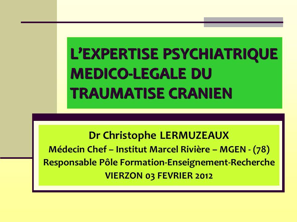 L'EXPERTISE PSYCHIATRIQUE MEDICO-LEGALE DU TRAUMATISE CRANIEN