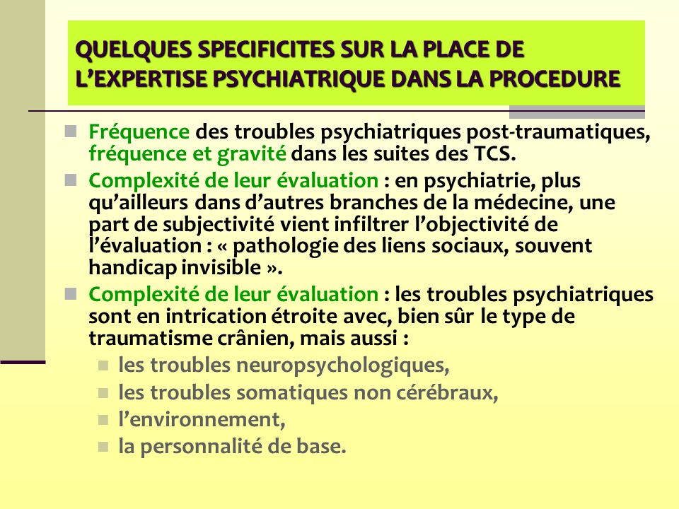 QUELQUES SPECIFICITES SUR LA PLACE DE L'EXPERTISE PSYCHIATRIQUE DANS LA PROCEDURE