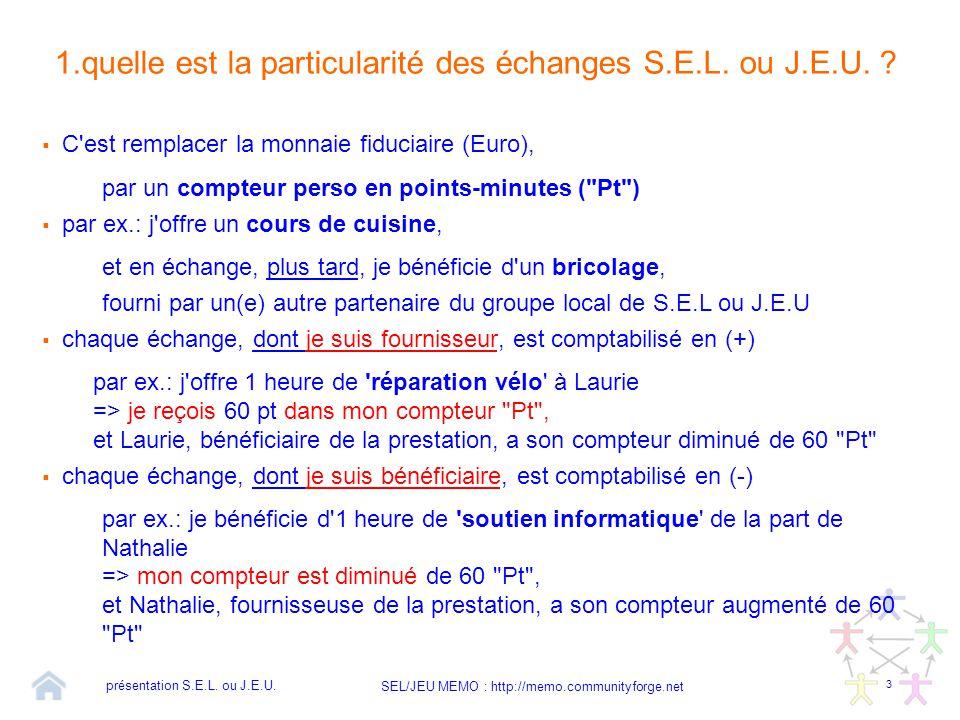 1.quelle est la particularité des échanges S.E.L. ou J.E.U.