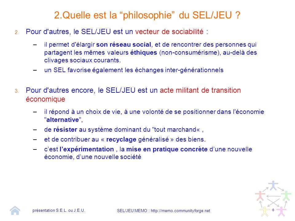 2.Quelle est la philosophie du SEL/JEU
