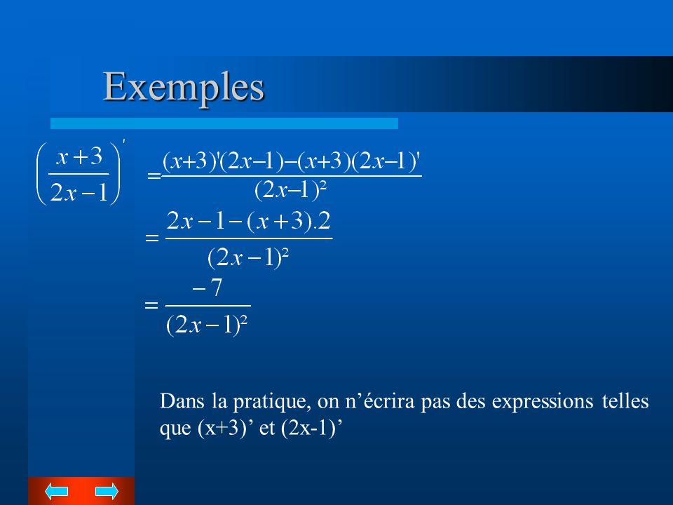 Exemples Dans la pratique, on n'écrira pas des expressions telles
