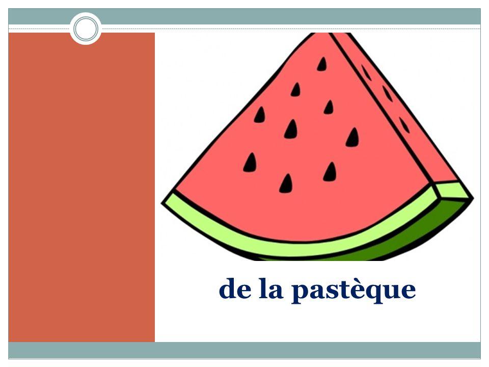 de la pastèque