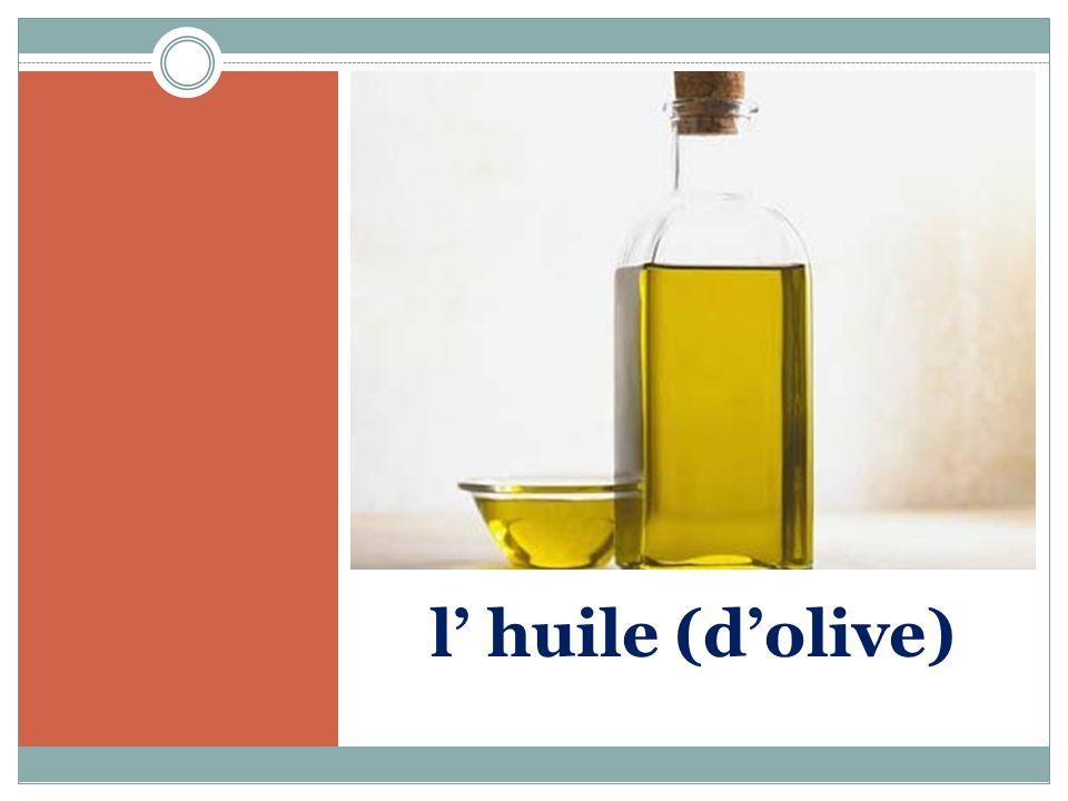 l' huile (d'olive)