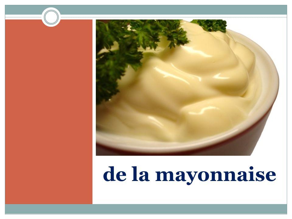 de la mayonnaise