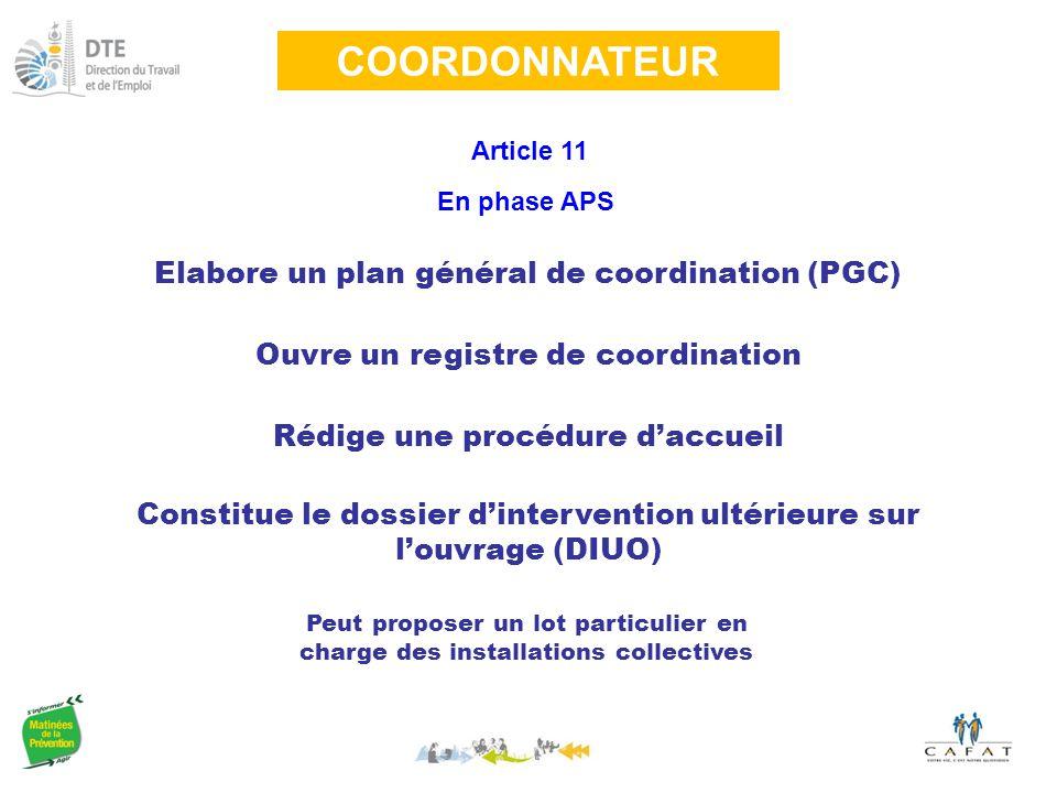 COORDONNATEUR Elabore un plan général de coordination (PGC)