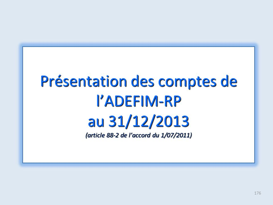 Présentation des comptes de l'ADEFIM-RP au 31/12/2013