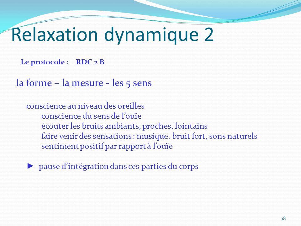 Relaxation dynamique 2 la forme – la mesure - les 5 sens