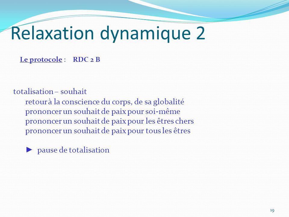 Relaxation dynamique 2 totalisation – souhait