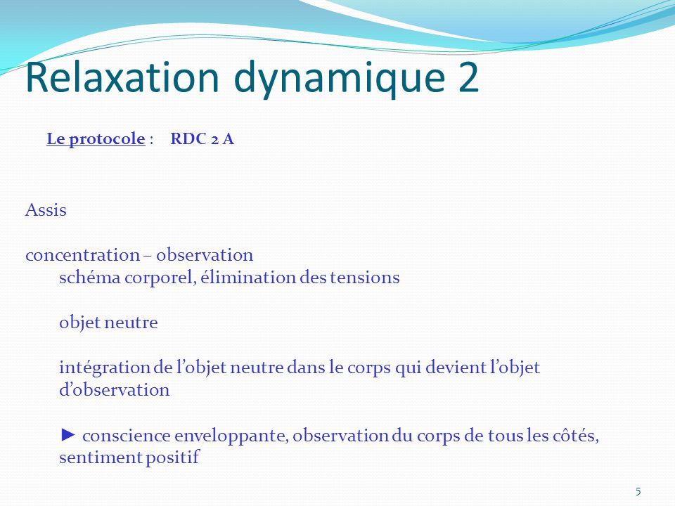 Relaxation dynamique 2 Assis concentration – observation