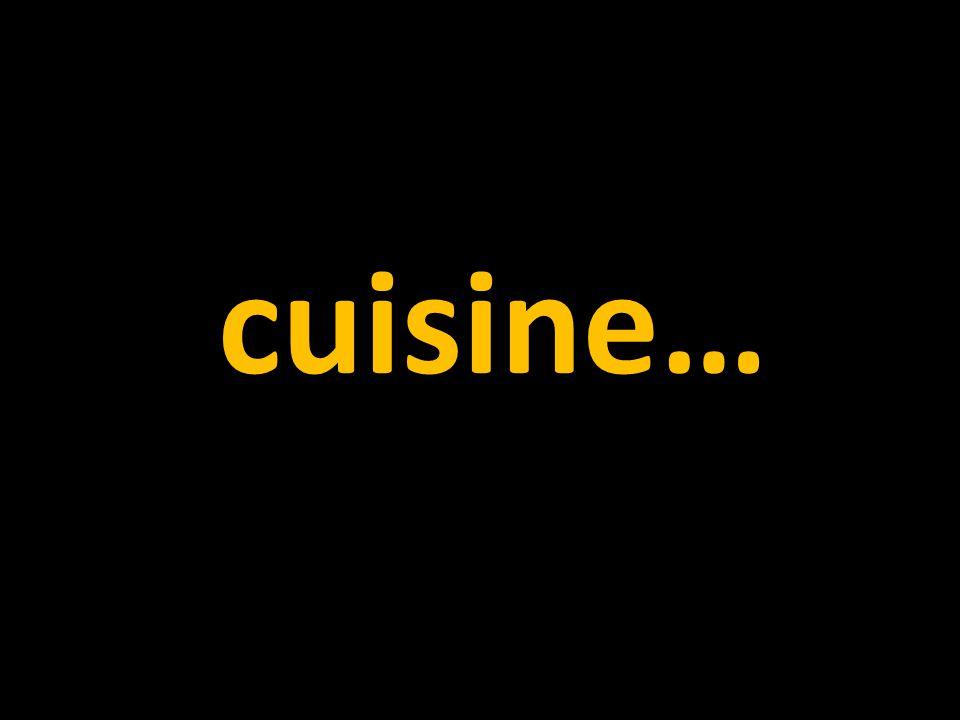 cuisine…