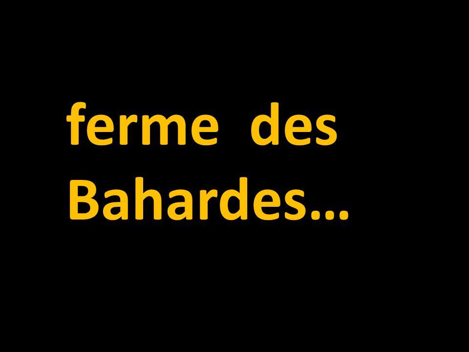 ferme des Bahardes…