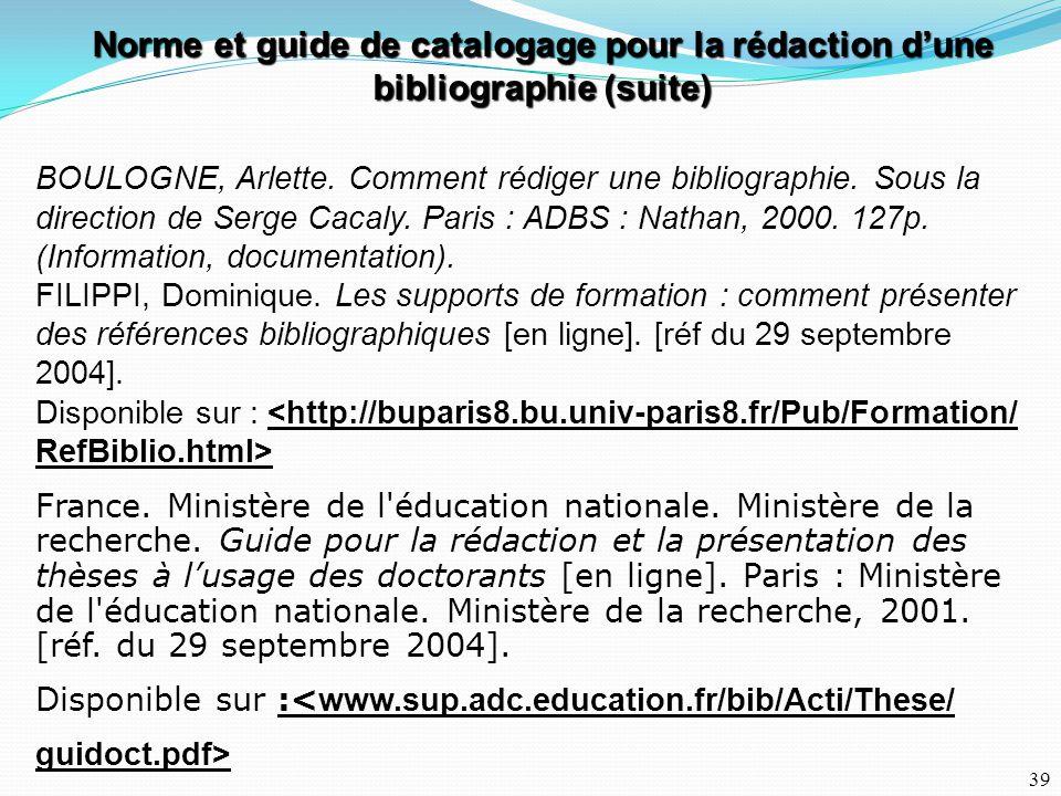 15/10/2004 Norme et guide de catalogage pour la rédaction d'une bibliographie (suite)