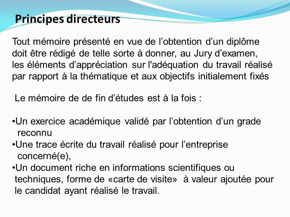 Principes directeurs Tout mémoire présenté en vue de l'obtention d'un diplôme. doit être rédigé de telle sorte à donner, au Jury d'examen,