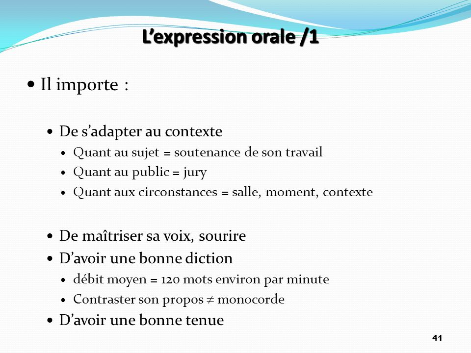 L'expression orale /1 Il importe : De s'adapter au contexte