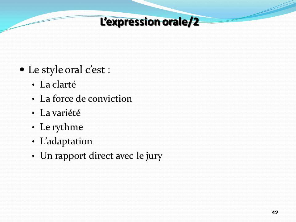 L'expression orale/2 Le style oral c'est : La clarté