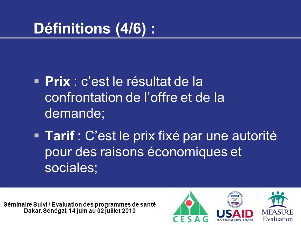 Définitions (4/6) : Prix : c'est le résultat de la confrontation de l'offre et de la demande;