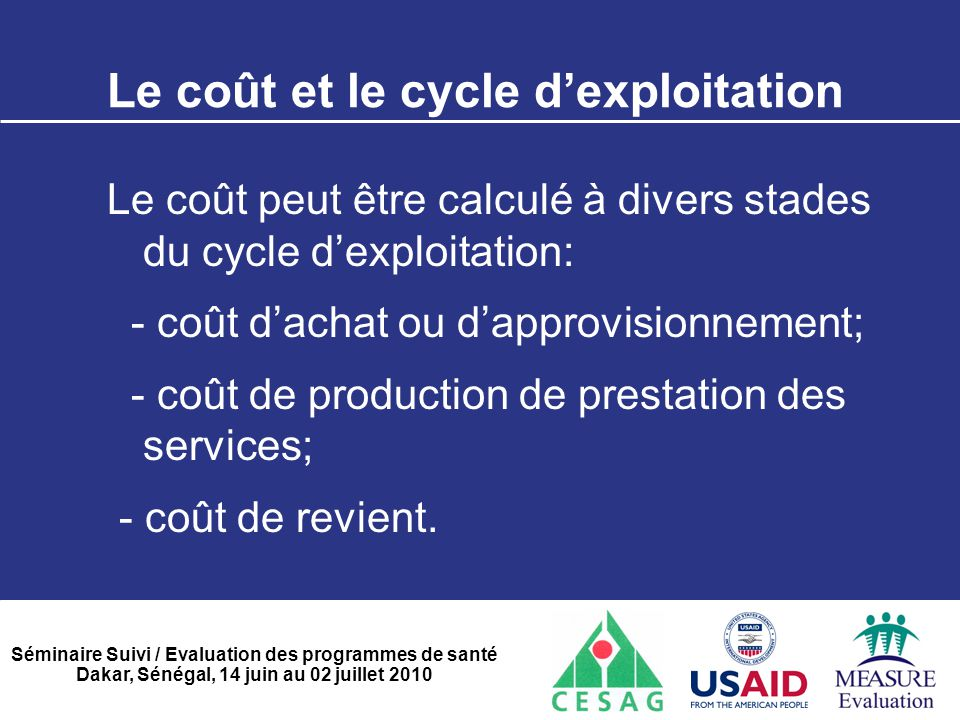 Le coût et le cycle d'exploitation