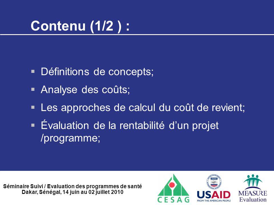 Contenu (1/2 ) : Définitions de concepts; Analyse des coûts;
