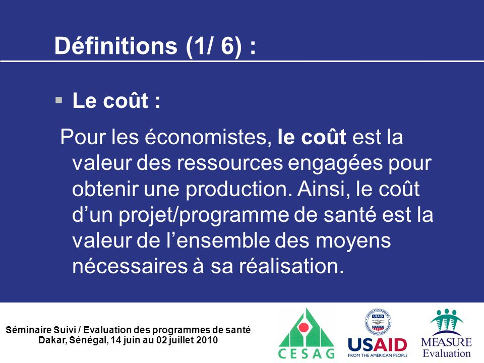 Définitions (1/ 6) : Le coût :