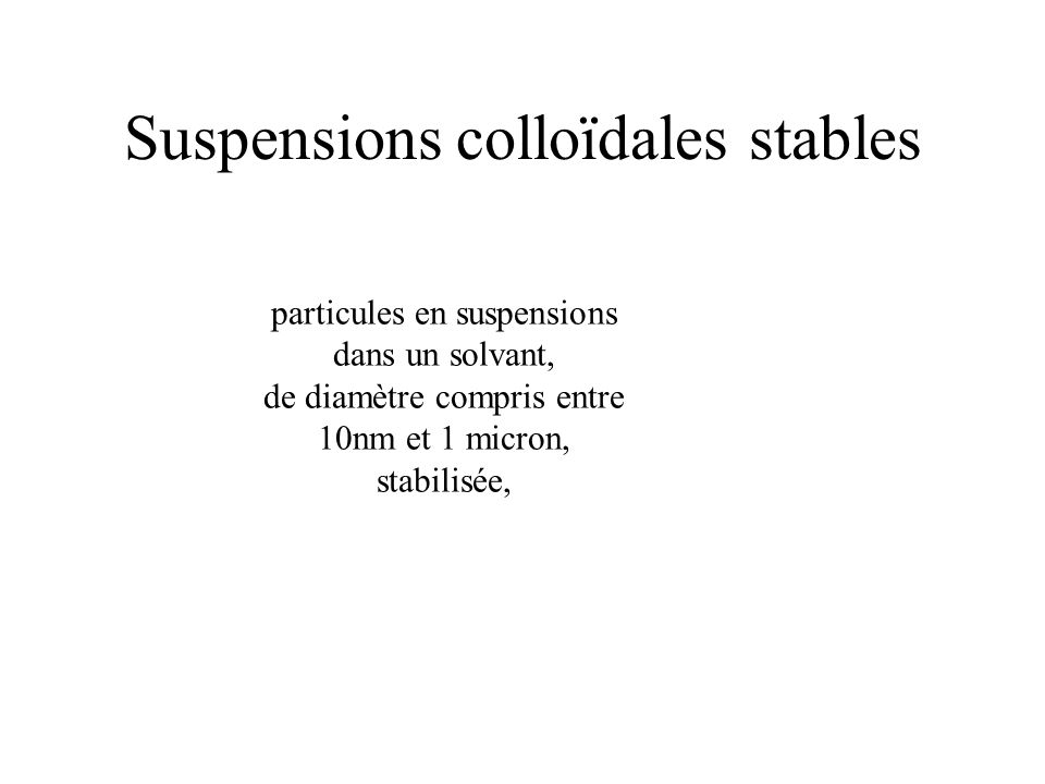Suspensions colloïdales stables