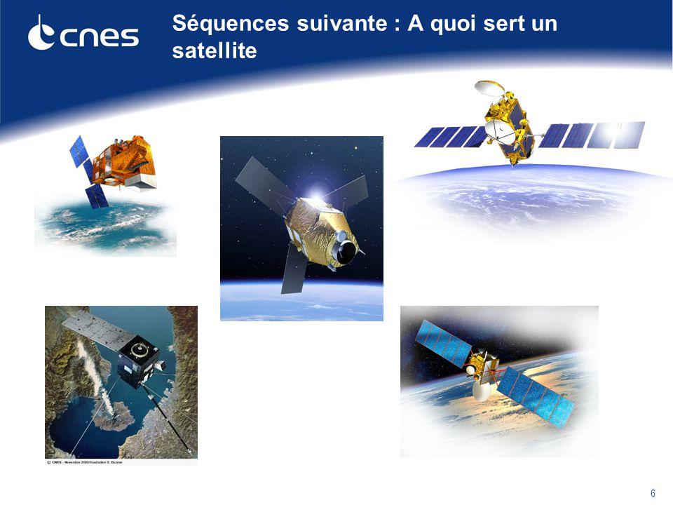 Séquences suivante : A quoi sert un satellite