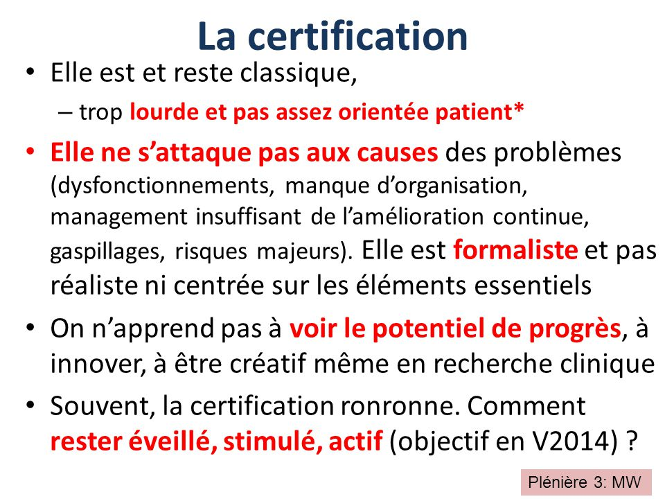 La certification Elle est et reste classique,