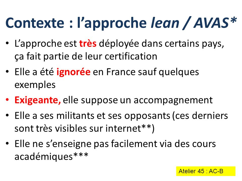 Contexte : l'approche lean / AVAS*