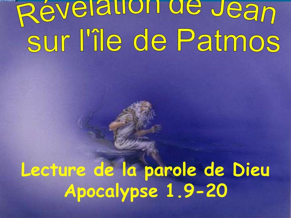 Lecture de la parole de Dieu Apocalypse 1.9-20