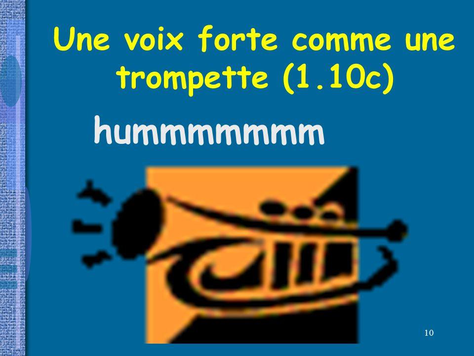 Une voix forte comme une trompette (1.10c)