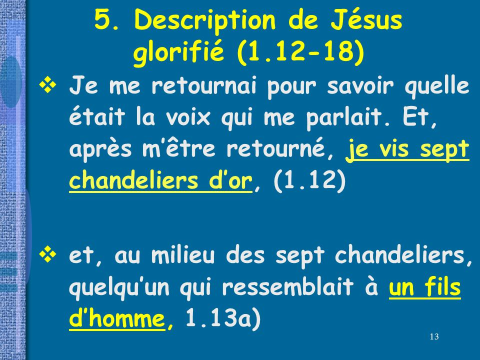 5. Description de Jésus glorifié (1.12-18)