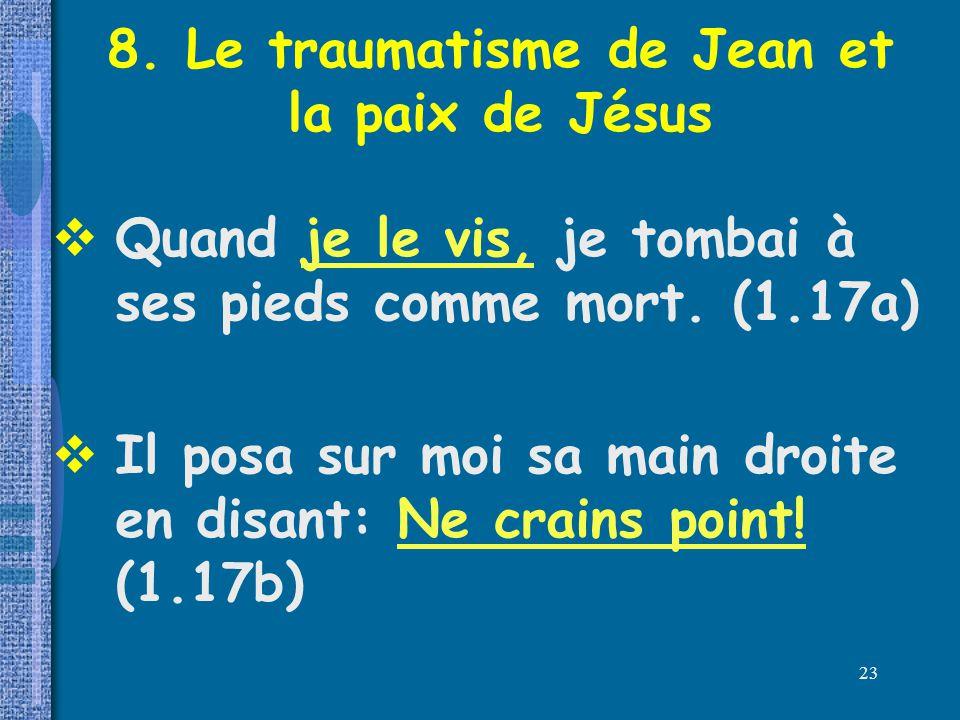 8. Le traumatisme de Jean et la paix de Jésus