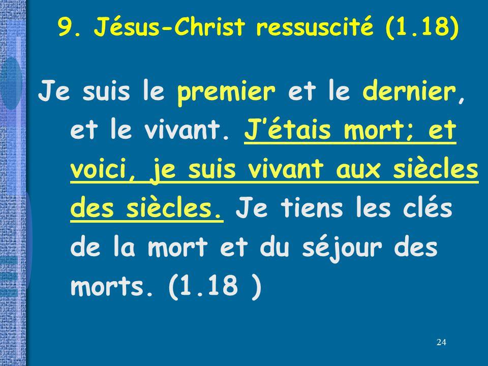 9. Jésus-Christ ressuscité (1.18)