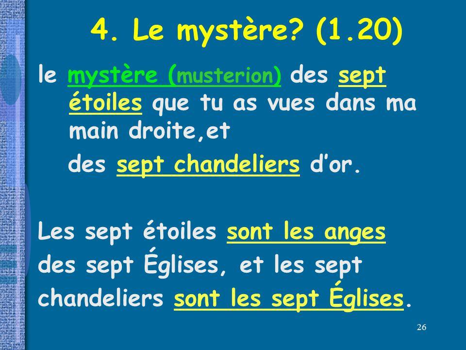 4. Le mystère (1.20) le mystère (musterion) des sept étoiles que tu as vues dans ma main droite,et.