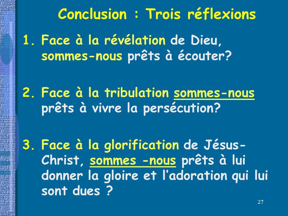 Conclusion : Trois réflexions